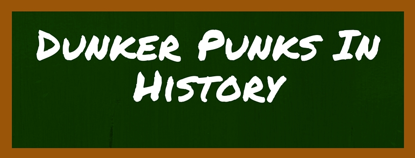 A Namesake to be Proud Of – Dunker Punks